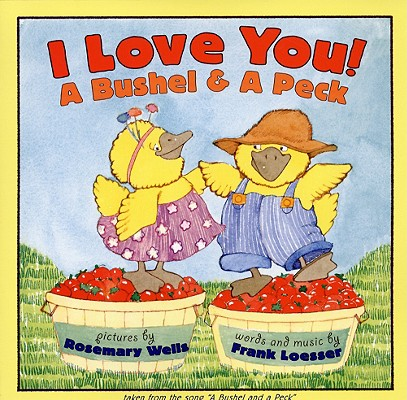I Love You! a Bushel & a Peck By Loesser, Frank/ Wells, Rosemary (ILT)