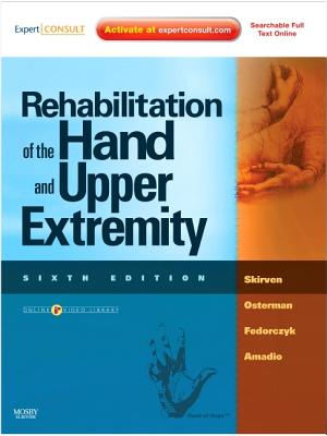 Rehabilitation of the Hand and Upper Extremity By Skirven, Terri M./ Osterman, A. Lee/ Fedorczyk, Jane/ Amadio, Peter C.