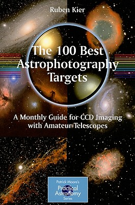 The 100 Best Targets for Astrophotography By Kier, Ruben
