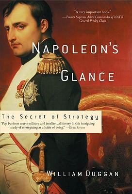 Napoleon's Glance By Duggan, William R.